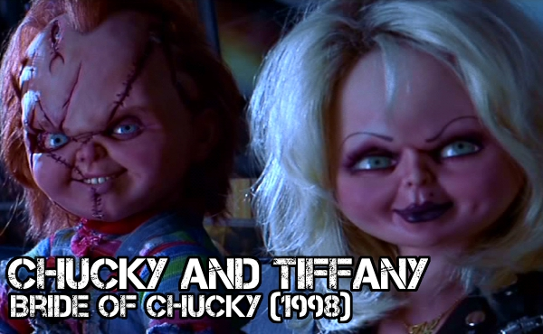 Chucky and Tiffany - Bride of Chucky - Crazy is as Crazy Does