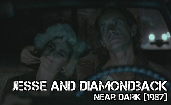 Jesse and Diamondback - Near Dark - Crazy Is As Crazy Does