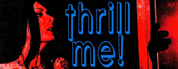 Thrill Me banner
